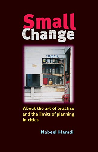 9781844070060: Small Change: About the Art of Practice and the Limits of Planning in Cities