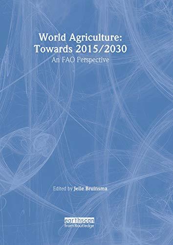 World Agriculture: Towards 2015/2030: An FAO Study: Editor-Jelle Bruinsma