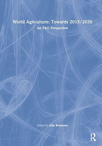 World Agriculture: Towards 2015/2030, an Fao Study: Jelle Bruinsma