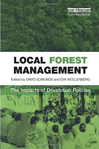 9781844070237: Local Forest Management: The Impacts of Devolution Policies