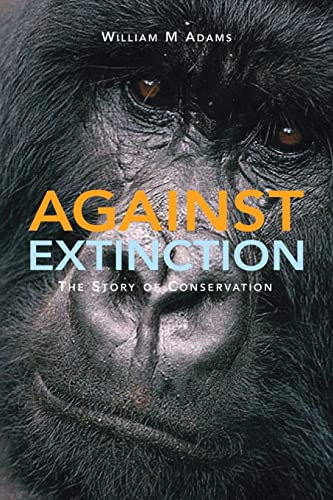 9781844070565: Against Extinction: The Story of Conservation