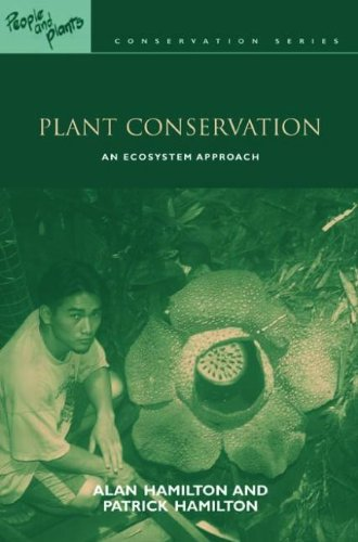 9781844070824: Plant Conservation: An Ecosystem Approach (People and Plants International Conservation)
