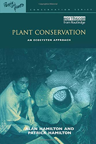 9781844070831: Plant Conservation: An Ecosystem Approach: Volume 10 (People and Plants International Conservation)
