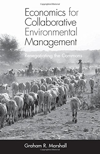 9781844070947: Economics for Collaborative Environmental Management: Renegotiating the Commons
