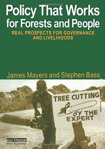 9781844070961: POLICY THAT WORKS FOR FORESTS AND PEOPLE: Real Prospects for Governance and Livelihoods (The Earthscan Forest Library)