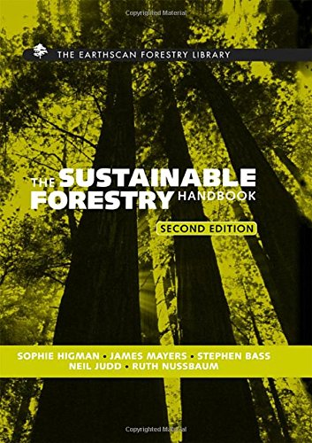 9781844071180: The Sustainable Forestry Handbook: A Practical Guide for Tropical Forest Managers on Implementing New Standards (The Earthscan Forest Library)