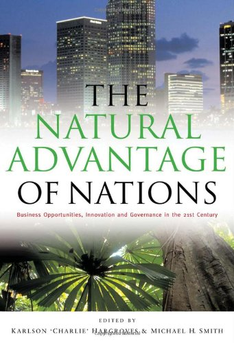 9781844071210: The Natural Advantage of Nations: Business Opportunities, Innovations and Governance in the 21st Century