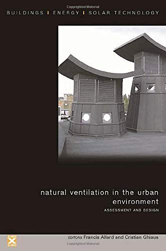 Natural Ventilation in the Urban Environment: Assessment and Design: Allard,Francis