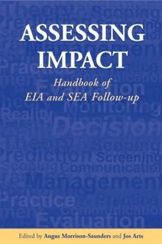 Assessing Impact: Handbook of EIA and SEA: Angus Morrison Saunders