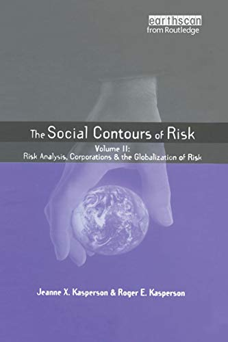The Social Contours of Risk: Volume II: Risk Analysis, Corporations and the Globalization of Risk: ...