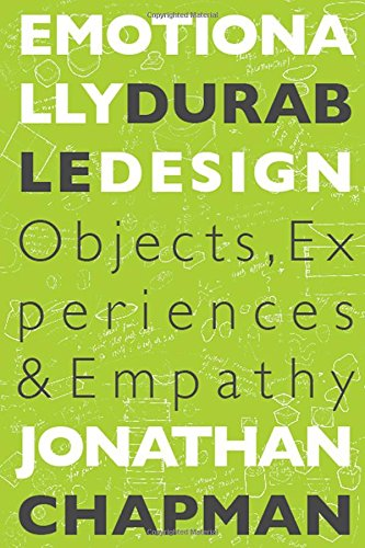 9781844071807: Emotionally Durable Design: Objects, Experiences and Empathy
