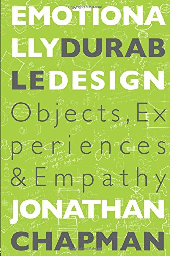 9781844071814: Emotionally Durable Design: Objects, Experiences and Empathy