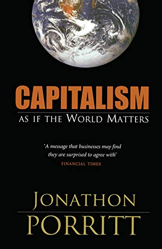 Capitalism: As If the World Matters (Hardback): Jonathan Porritt