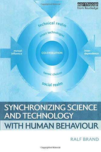 9781844072477: Synchronizing Science and Technology with Human Behaviour