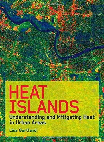 Heat Islands: Understanding and Mitigating Heat in Urban Areas: Gartland, Lisa (Author)