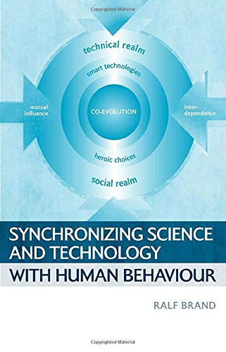 9781844072514: Synchronizing Science and Technology with Human Behaviour: The Co-Evolution of Sustainable Infrastructures