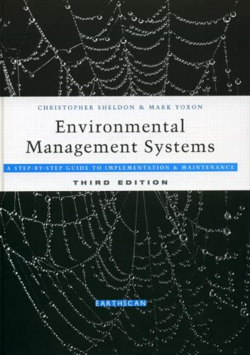 Environmental Management Systems: A Step by Step Guide to Implementation and Maintenance (Hardback)...