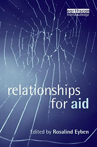 Relationships for aid: Rosalind Eyben (Ed.)