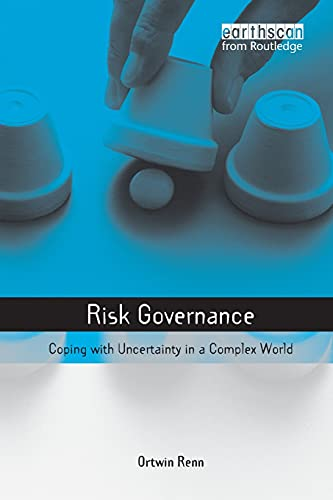 9781844072927: Risk Governance: Coping with Uncertainty in a Complex World: 0 (Earthscan Risk in Society)