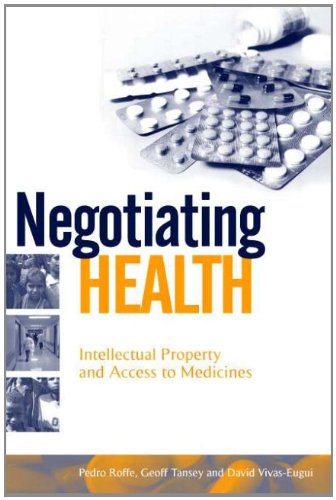 9781844072941: Negotiating Health: Intellectual Property and Access to Medicines