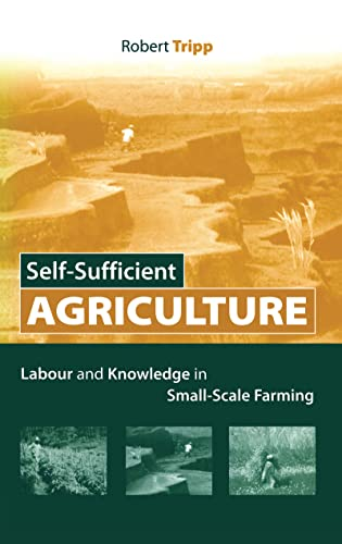 9781844072965: Self-Sufficient Agriculture: Labour and Knowledge in Small-Scale Farming