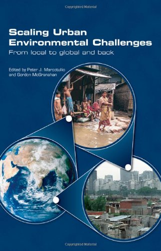 Scaling Urban Environmental Challenges: From Local to Global and Back: Marcotullio, Peter J.