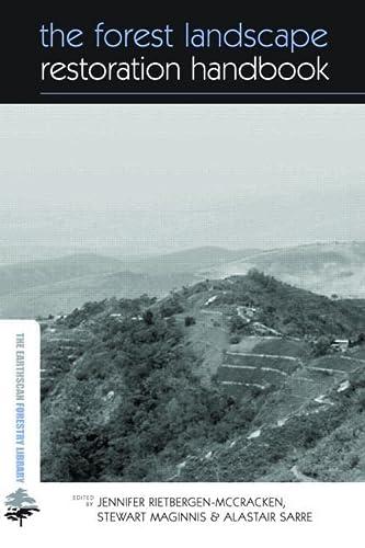 The Forest Landscape Restoration Handbook: Jennifer Rietbergen-McCracken, Stewart