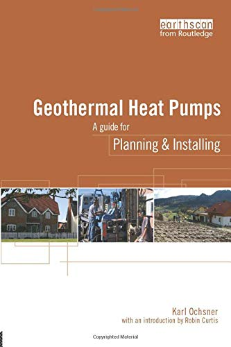 Geothermal Heat Pumps: A Guide for Planning and Installing (Paperback): Karl Ochsner