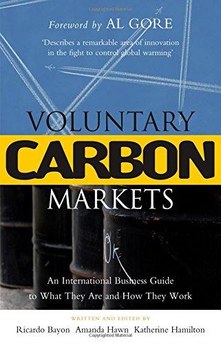 Voluntary Carbon Markets: An International Business Guide: Ricardo Bayon, Amanda