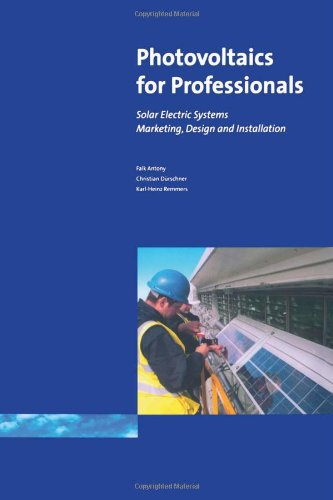 Photovoltaics for Professionals: Solar Electric Systems Marketing,: Falk Antony and