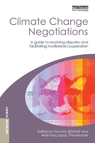 9781844074648: Climate Change Negotiations: A Guide to Resolving Disputes and Facilitating Multilateral Cooperation