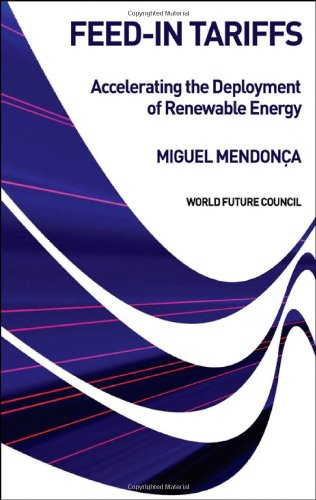 Feed-in Tariffs: Accelerating the Deployment of Renewable Energy (Hardback): Miguel Mendonca