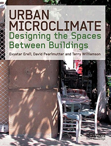 9781844074679: Urban Microclimate: Designing the Spaces Between Buildings