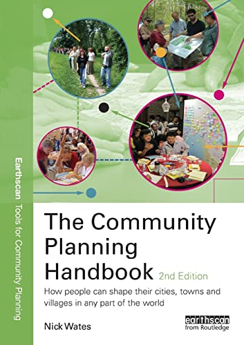9781844074907: The Community Planning Handbook: How People Can Shape Their Cities, Towns and Villages in Any Part of the World (Earthscan Tools for Community Planning)