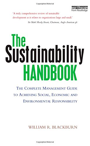 9781844074952: The Sustainability Handbook: The Complete Management Guide to Achieving Social, Economic and Environmental Responsibility