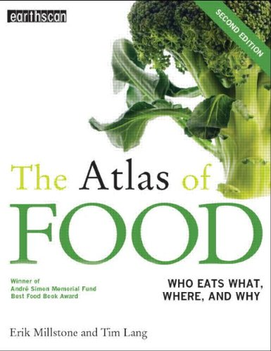 9781844074990: Atlas Set: The Atlas of Food: Who Eats What, Where and Why (The Earthscan Atlas Series) (Volume 7)