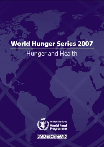 Hunger and Health: World Hunger Series 2007: United Nations World