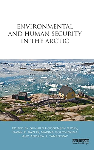 Environmental and Human Security in the Arctic (Earthscan Research Editions)