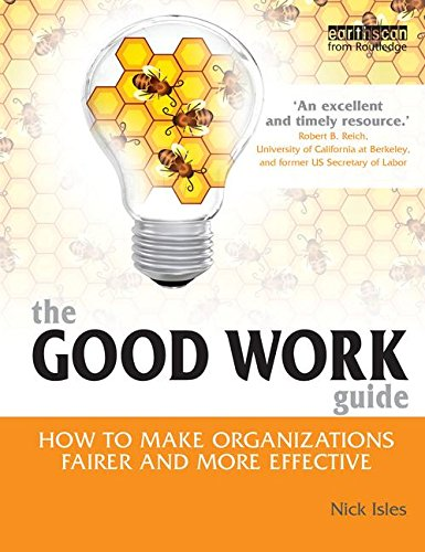 9781844075577: The Good Work Guide: How to Make Organizations Fairer and More Effective