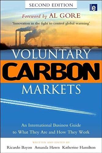 Voluntary Carbon Markets: An International Business Guide: Bayon, Ricardo, Hawn,
