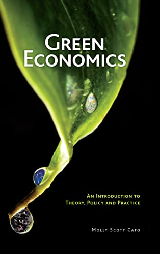 Green Economics: An Introduction to Theory, Policy and Practice: Molly Scott Cato