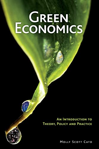 Green Economics: An Introduction to Theory, Policy and Practice: Cato, Molly Scott