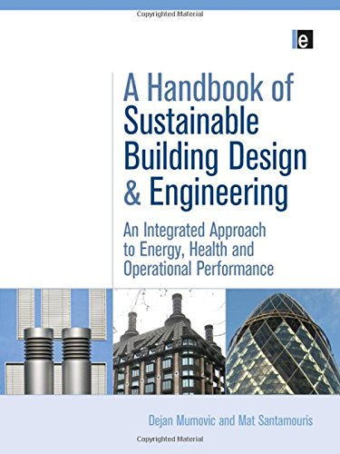 9781844075966: A Handbook of Sustainable Building Design and Engineering: An Integrated Approach to Energy, Health and Operational Performance (Buildings, Energy and Solar Technology Series)