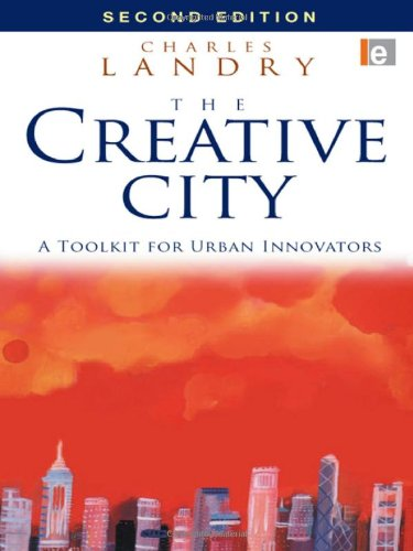 The Creative City: A Toolkit for Urban Innovators: Charles Landry