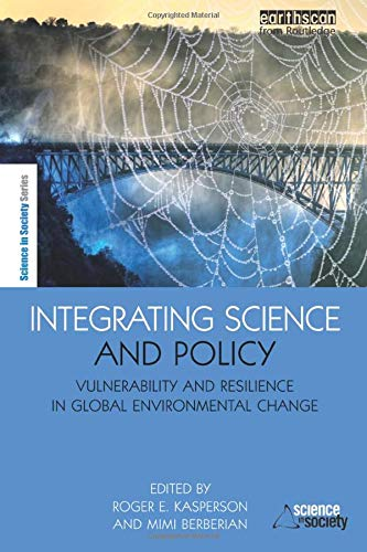 9781844076062: Integrating Science and Policy: Vulnerability and Resilience in Global Environmental Change (The Earthscan Science in Society Series)