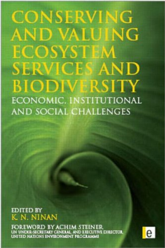 9781844076512: Conserving and Valuing Ecosystem Services and Biodiversity: Economic, Institutional and Social Challenges