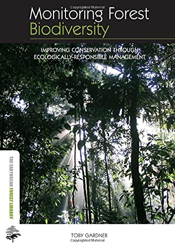 9781844076543: Monitoring Forest Biodiversity: Improving Conservation through Ecologically-Responsible Management (The Earthscan Forest Library)