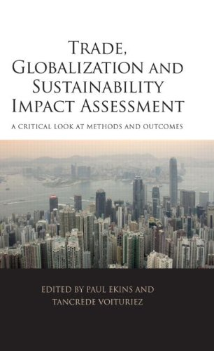Trade, Globalization and Sustainability Impact Assessment: A Critical Look at Methods and Outcomes:...