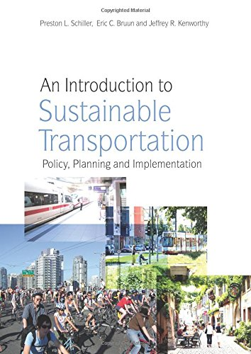 An Introduction to Sustainable Transportation : Policy,: Eric C. Bruun;