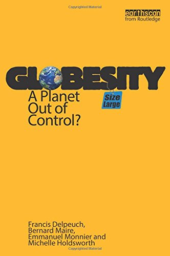 9781844076666: Globesity: A Planet Out of Control?
